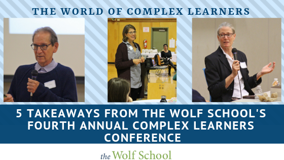5 Takeaways from The Wolf School's Complex Learners Conference
